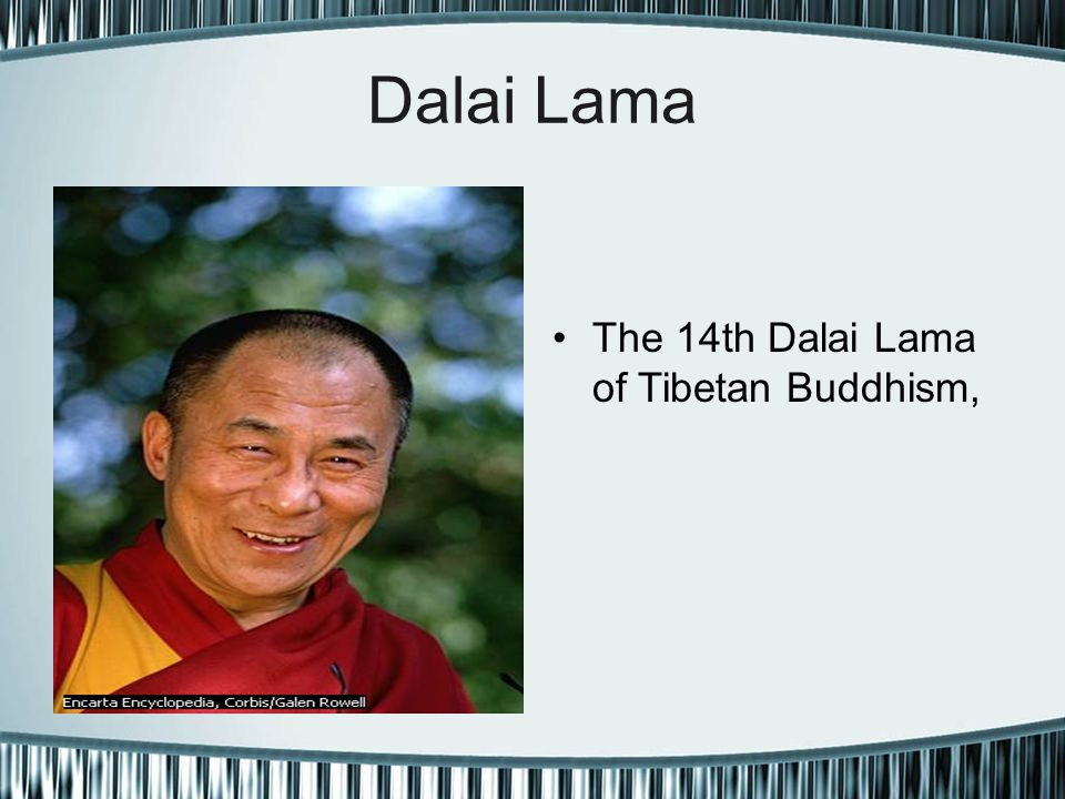 Dalai Lama The 14th Dalai Lama of Tibetan Buddhism,