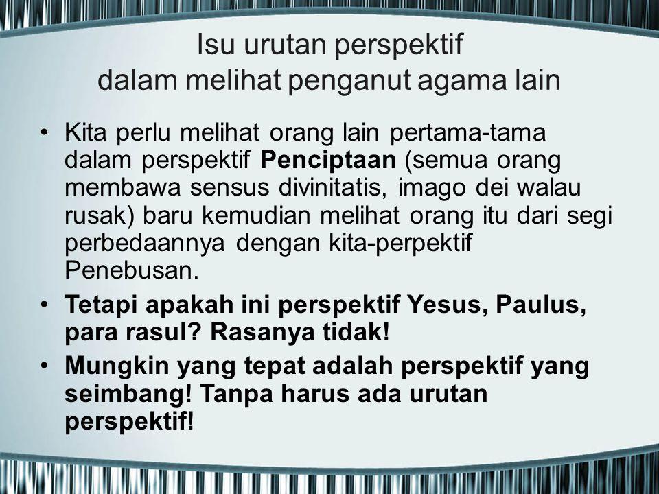 Isu urutan perspektif dalam melihat penganut agama lain