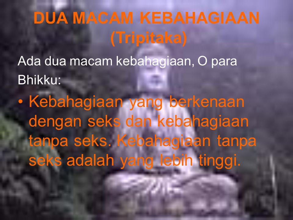 DUA MACAM KEBAHAGIAAN (Tripitaka)
