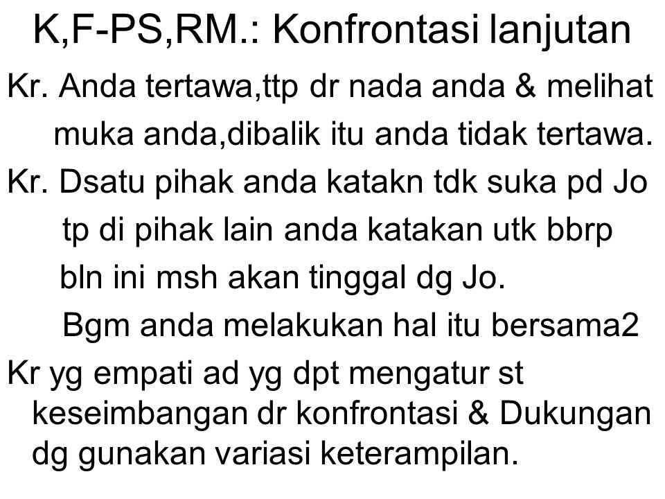 K,F-PS,RM.: Konfrontasi lanjutan