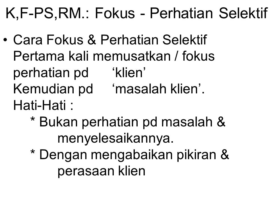 K,F-PS,RM.: Fokus - Perhatian Selektif