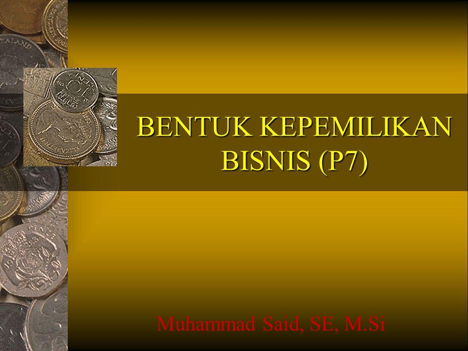 BENTUK KEPEMILIKAN BISNIS (P7)
