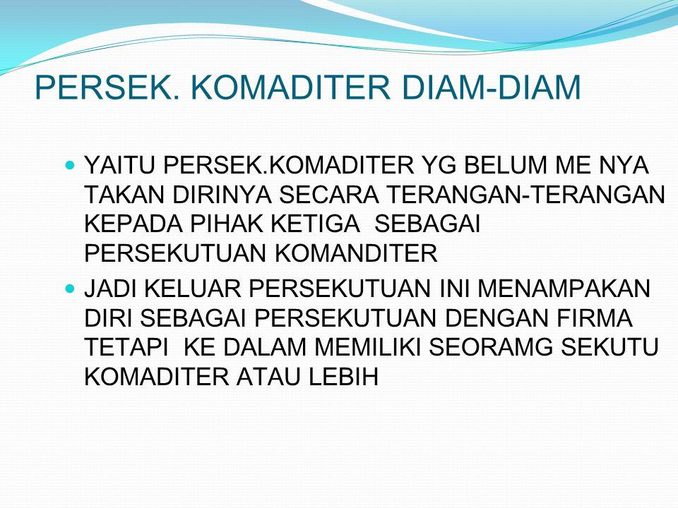 PERSEK. KOMADITER DIAM-DIAM