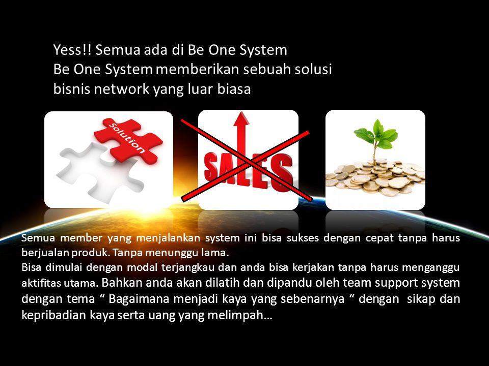 Yess!! Semua ada di Be One System