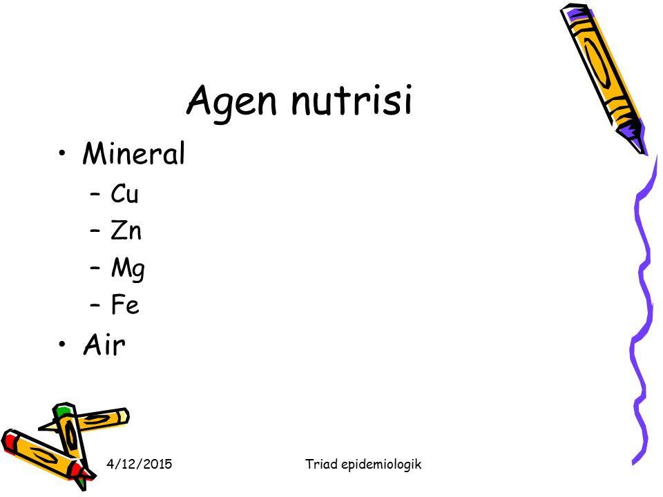 Agen nutrisi Mineral Cu Zn Mg Fe Air 4/11/2017 Triad epidemiologik