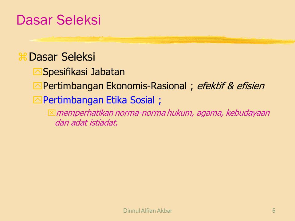 Dasar Seleksi Dasar Seleksi Spesifikasi Jabatan