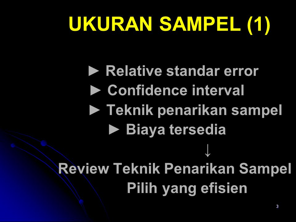 UKURAN SAMPEL (1) ► Relative standar error ► Confidence interval