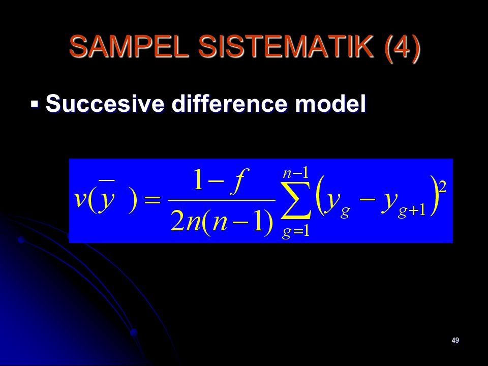 SAMPEL SISTEMATIK (4)  Succesive difference model