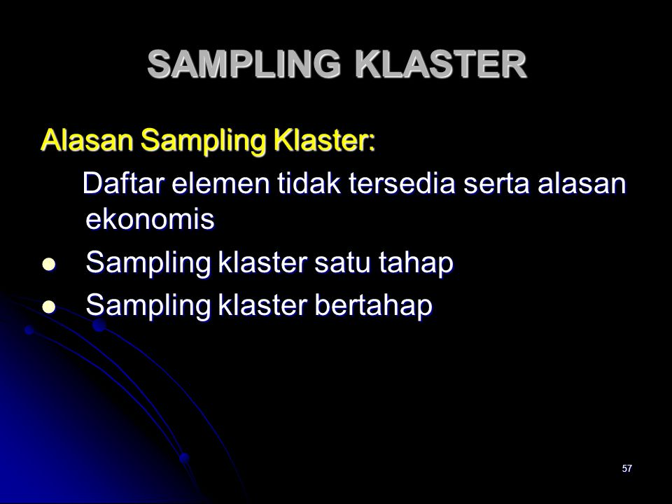 SAMPLING KLASTER Alasan Sampling Klaster: