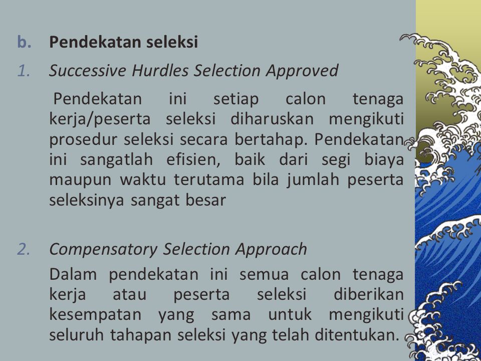 Pendekatan seleksi Successive Hurdles Selection Approved.
