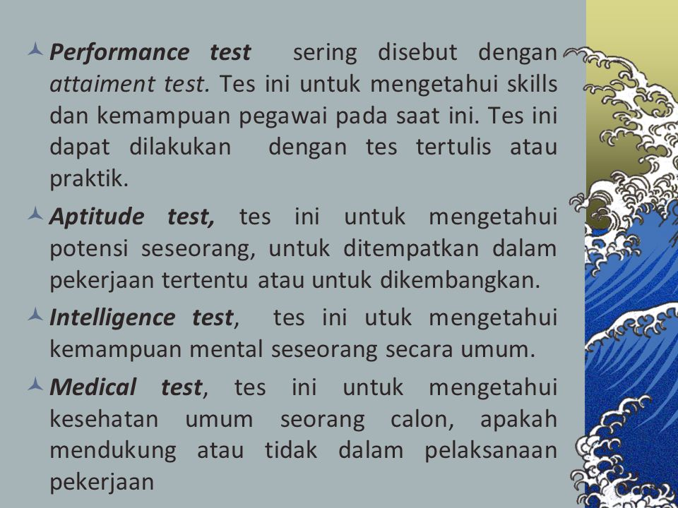 Performance test sering disebut dengan attaiment test