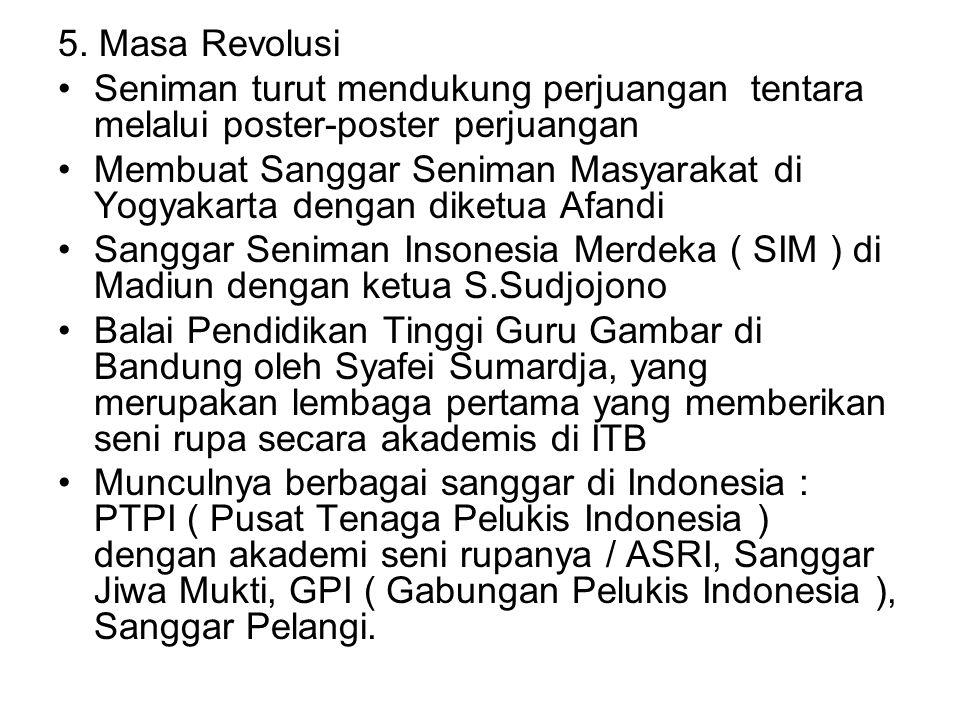 5. Masa Revolusi Seniman turut mendukung perjuangan tentara melalui poster-poster perjuangan.