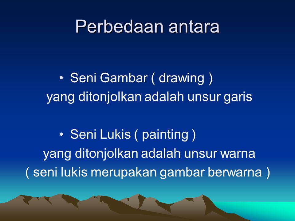 Perbedaan antara Seni Gambar ( drawing )