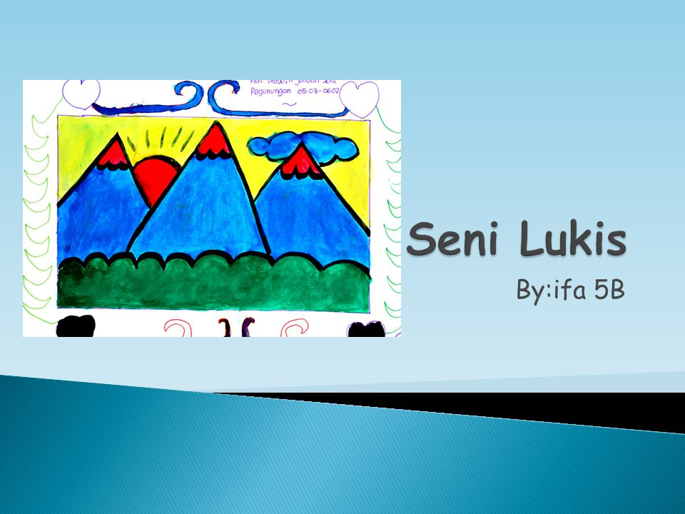 Seni Lukis By:ifa 5B