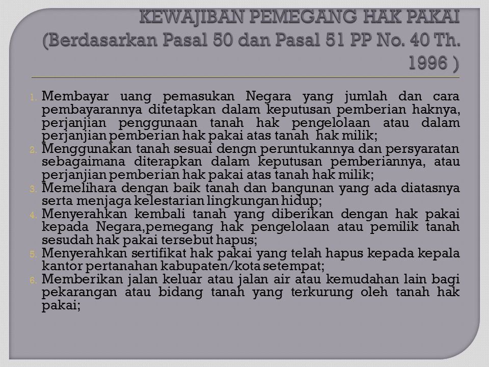 KEWAJIBAN PEMEGANG HAK PAKAI (Berdasarkan Pasal 50 dan Pasal 51 PP No