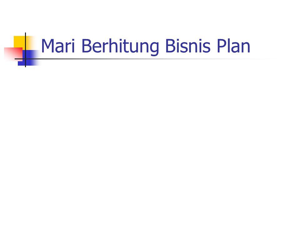 Mari Berhitung Bisnis Plan