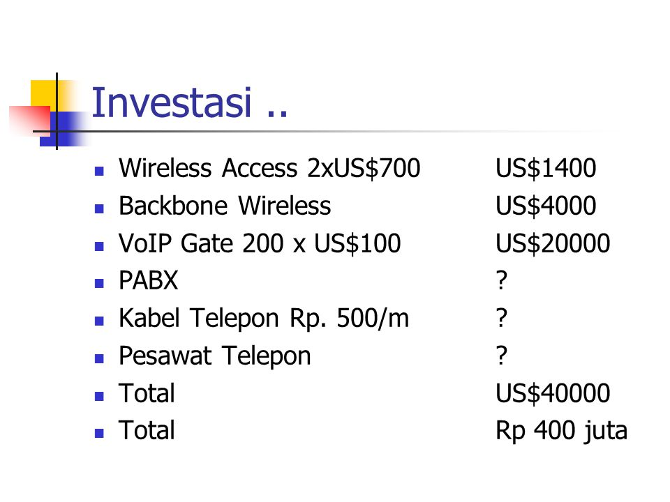 Investasi .. Wireless Access 2xUS$700 US$1400