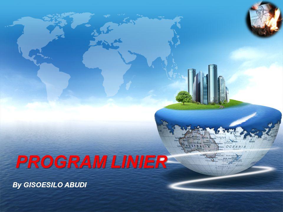 PROGRAM LINIER By GISOESILO ABUDI