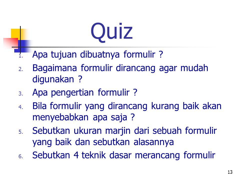 Quiz Apa tujuan dibuatnya formulir