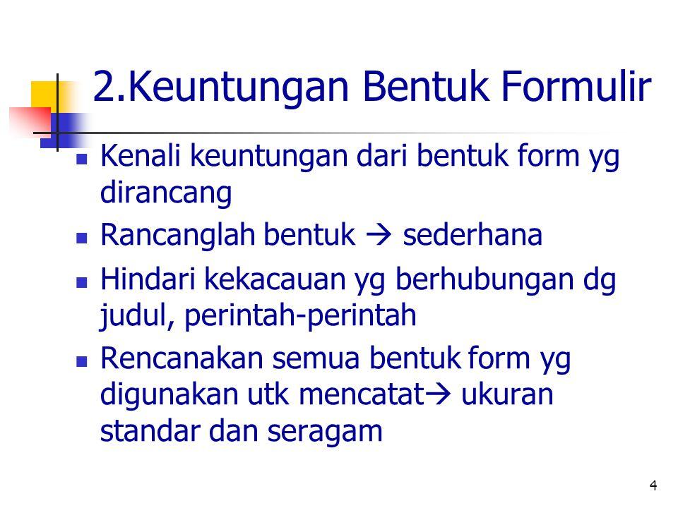 2.Keuntungan Bentuk Formulir
