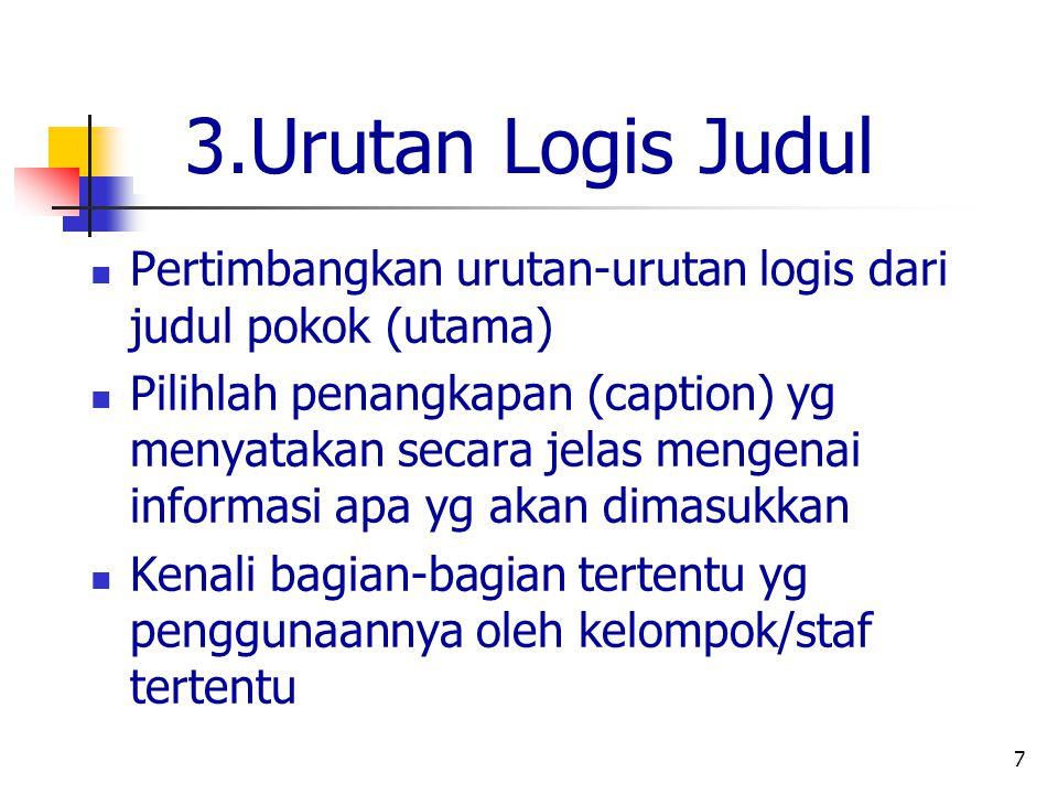 3.Urutan Logis Judul Pertimbangkan urutan-urutan logis dari judul pokok (utama)