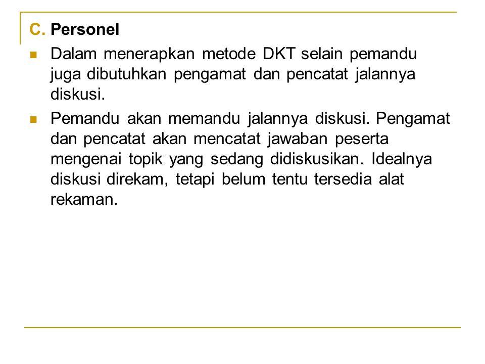 Personel Dalam menerapkan metode DKT selain pemandu juga dibutuhkan pengamat dan pencatat jalannya diskusi.