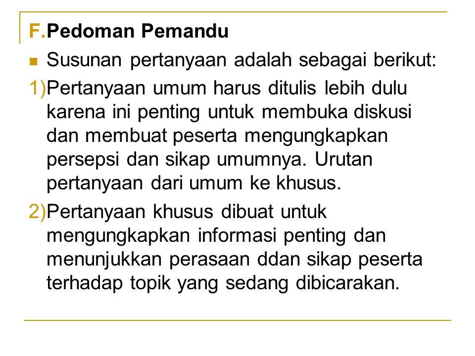 Pedoman Pemandu Susunan pertanyaan adalah sebagai berikut: