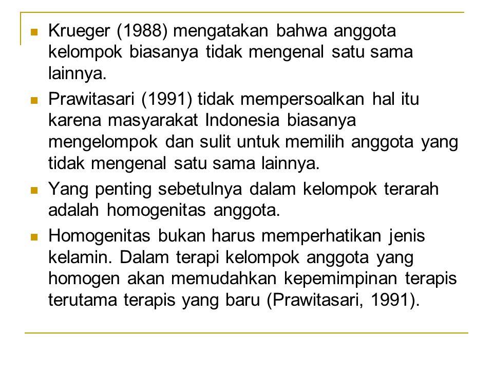 Krueger (1988) mengatakan bahwa anggota kelompok biasanya tidak mengenal satu sama lainnya.
