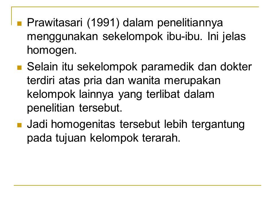 Prawitasari (1991) dalam penelitiannya menggunakan sekelompok ibu-ibu
