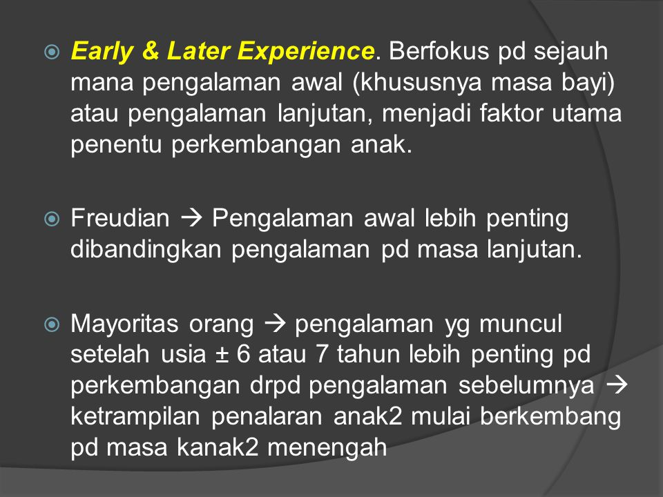 Early & Later Experience