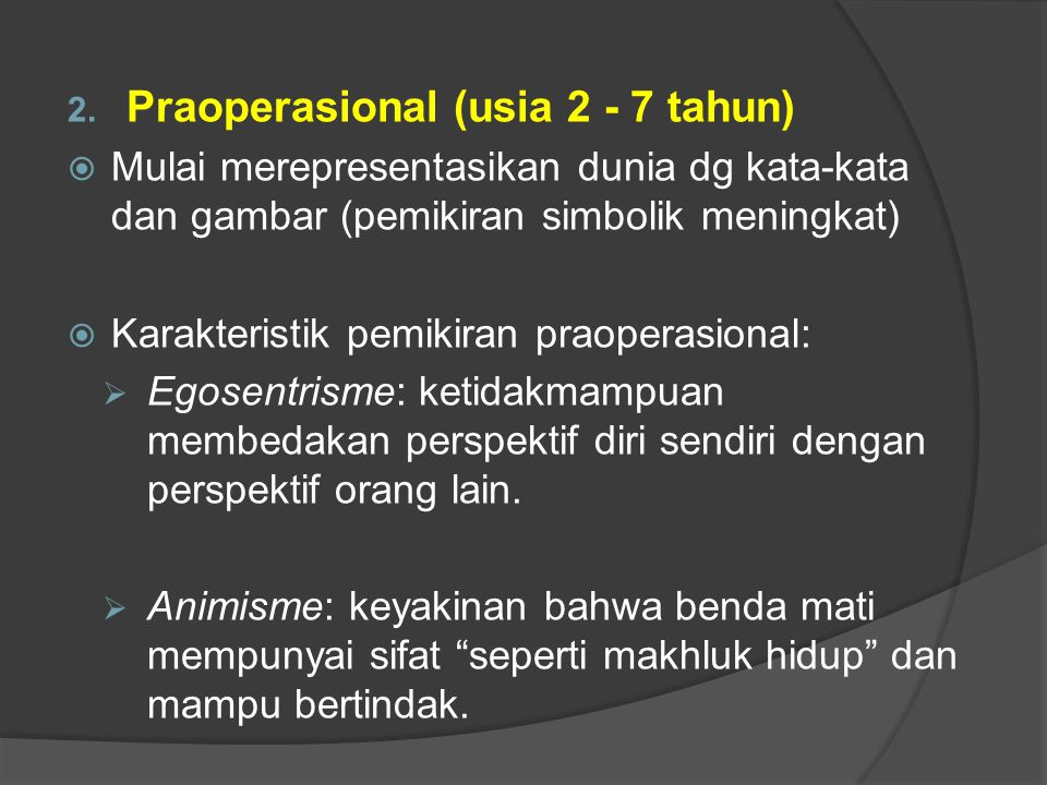 Praoperasional (usia 2 - 7 tahun)