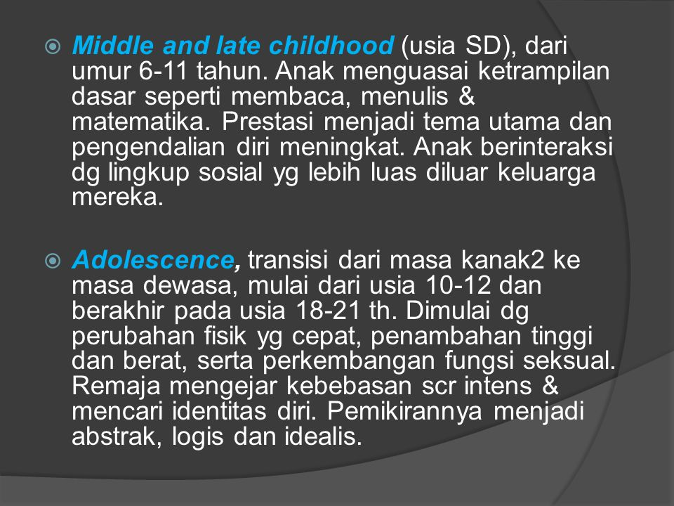 Middle and late childhood (usia SD), dari umur 6-11 tahun