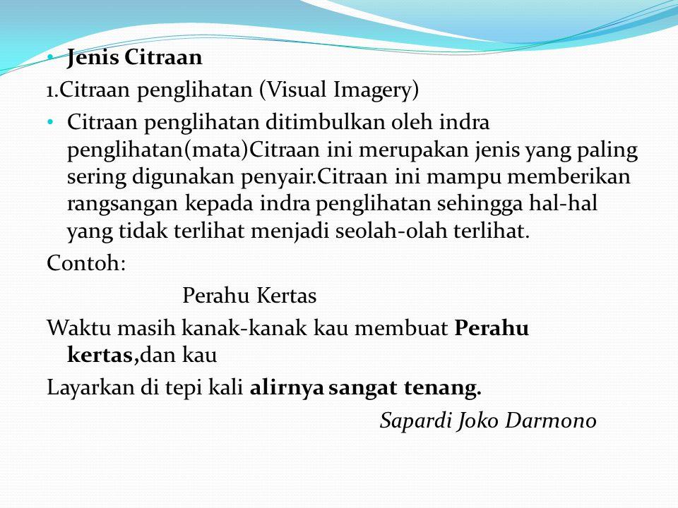 Jenis Citraan 1.Citraan penglihatan (Visual Imagery)