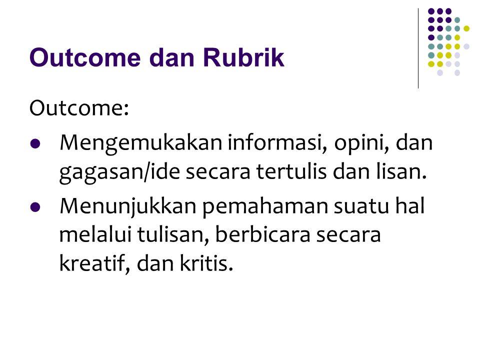 Outcome dan Rubrik Outcome: