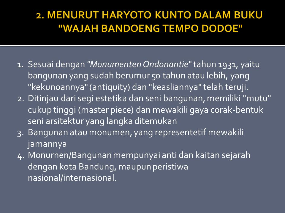 2. MENURUT HARYOTO KUNTO DALAM BUKU WAJAH BANDOENG TEMPO DODOE