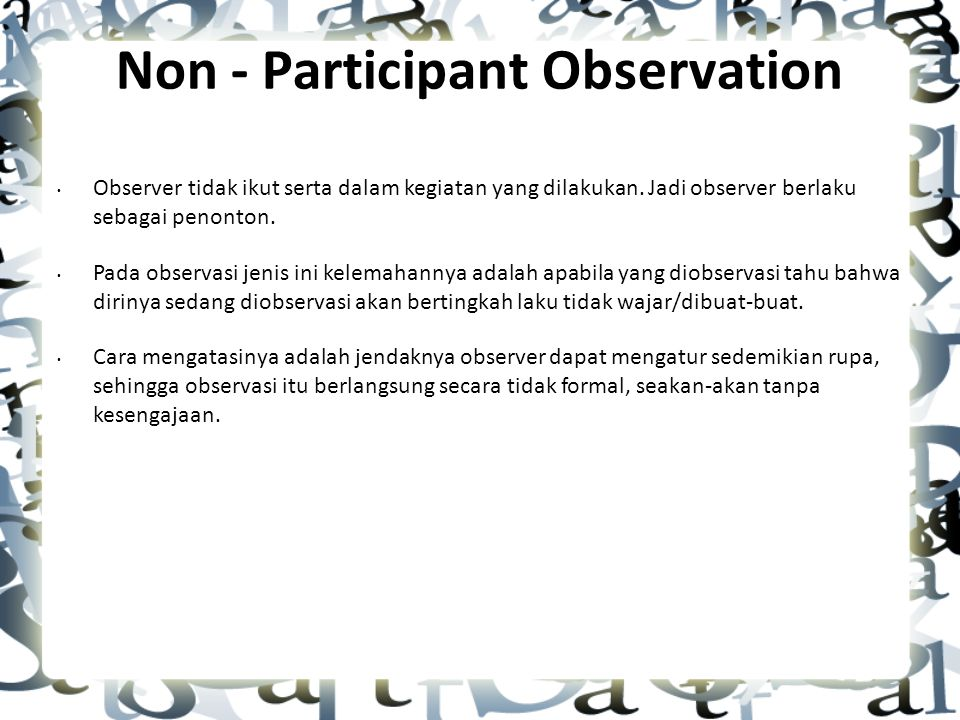 Non - Participant Observation