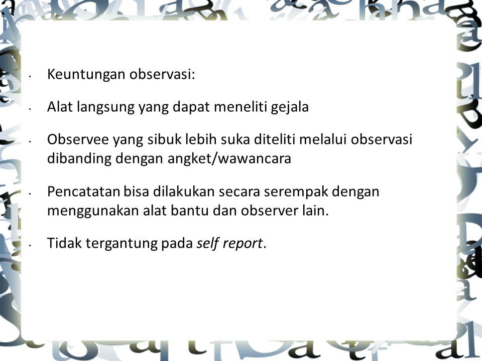 Keuntungan observasi: