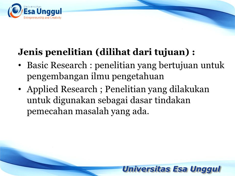 Jenis penelitian (dilihat dari tujuan) :