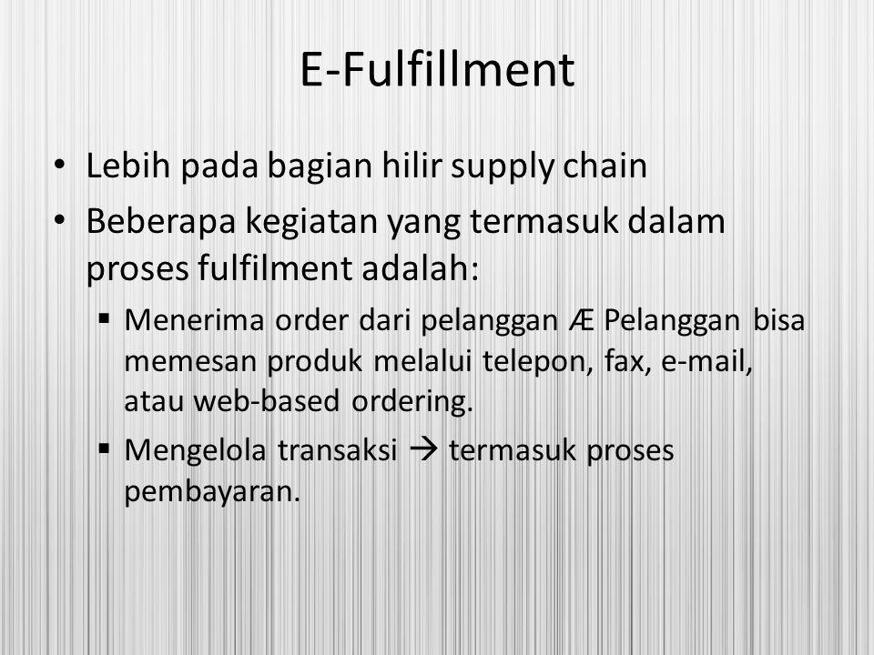 E-Fulfillment Lebih pada bagian hilir supply chain
