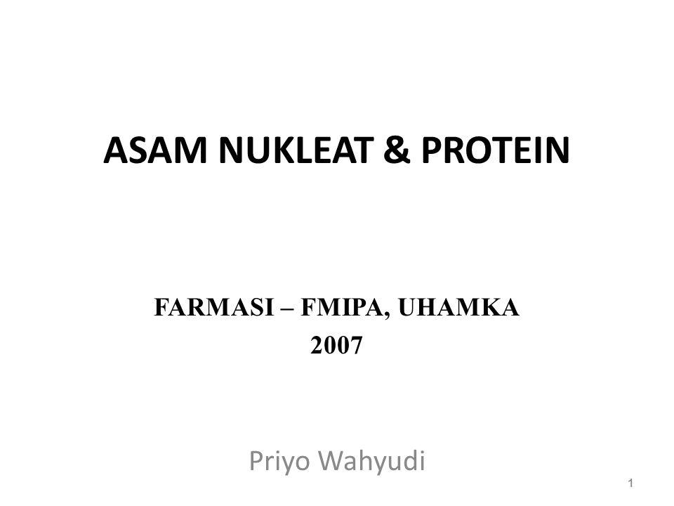 ASAM NUKLEAT & PROTEIN FARMASI – FMIPA, UHAMKA 2007 Priyo Wahyudi