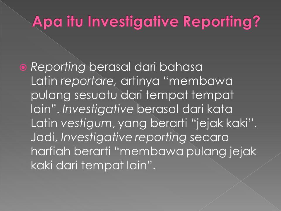 Apa itu Investigative Reporting
