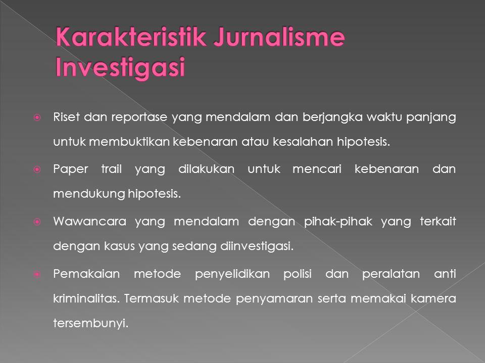 Karakteristik Jurnalisme Investigasi