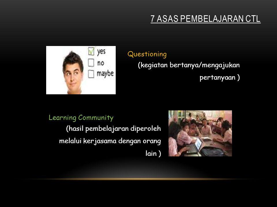 7 Asas pembelajaran CTl Questioning