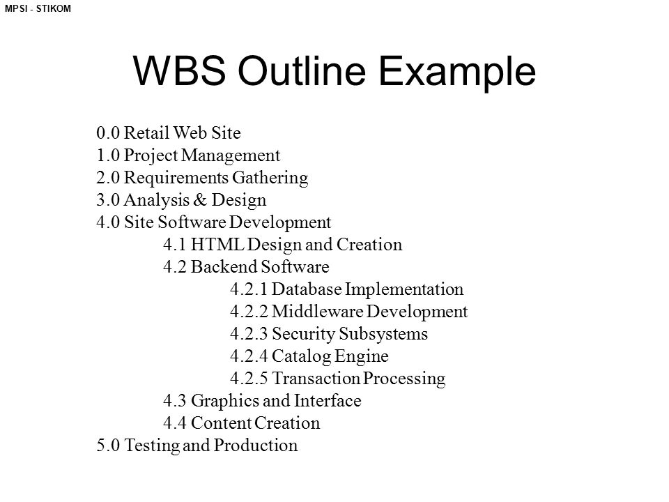 WBS Outline Example 0.0 Retail Web Site 1.0 Project Management