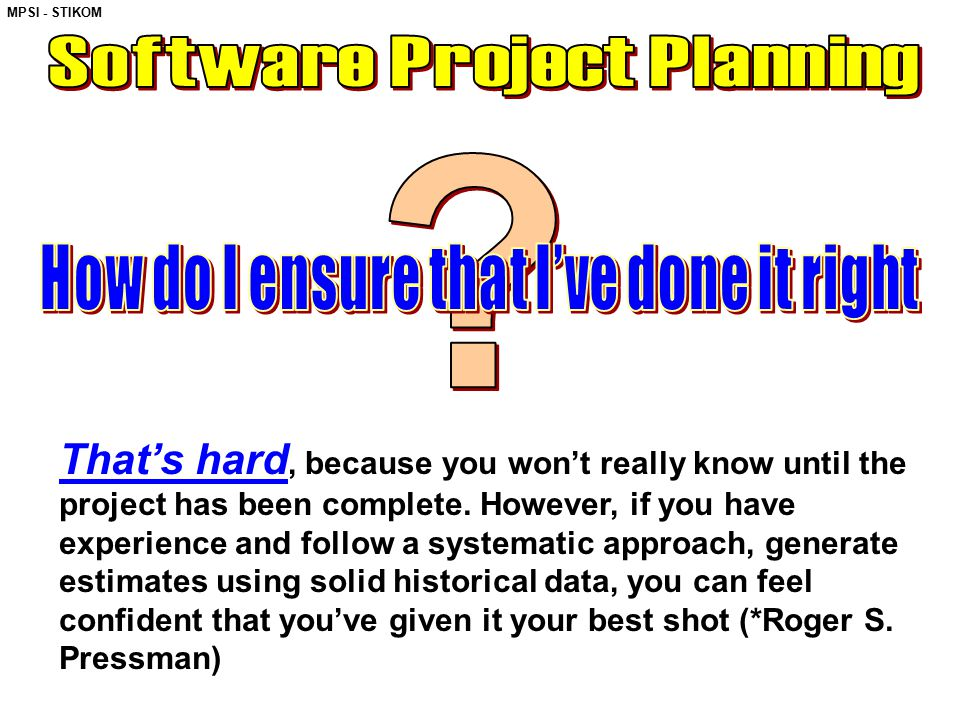 Software Project Planning How do I ensure that I've done it right
