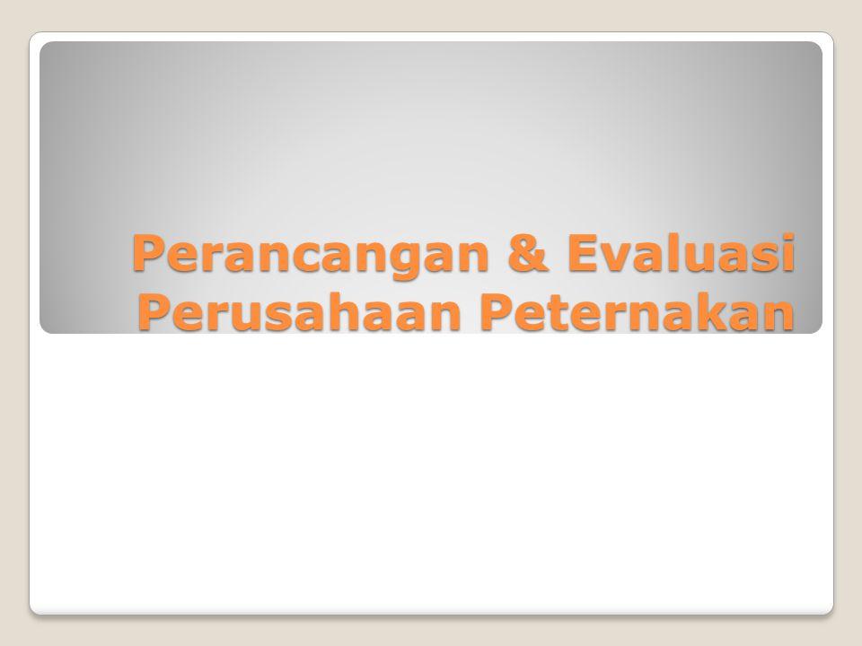 Perancangan & Evaluasi Perusahaan Peternakan