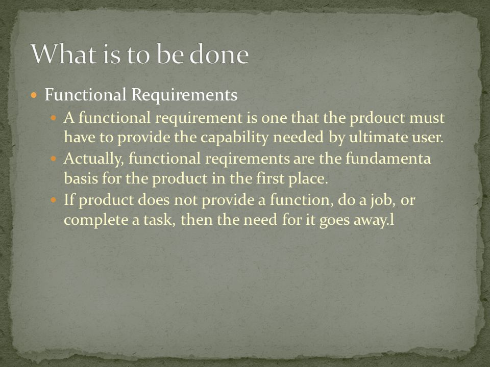 What is to be done Functional Requirements