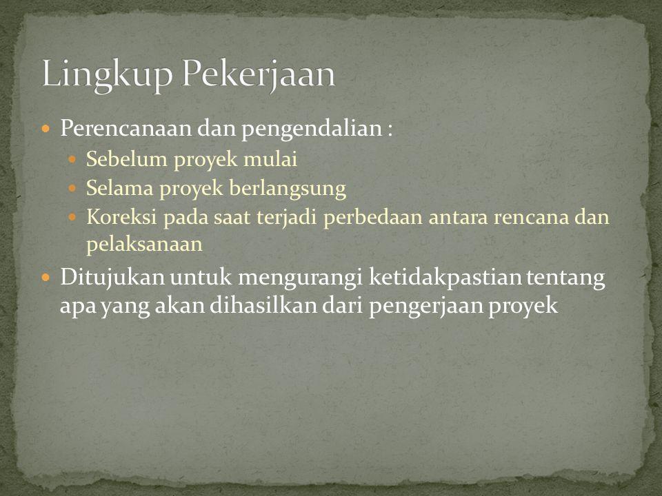 Lingkup Pekerjaan Perencanaan dan pengendalian :