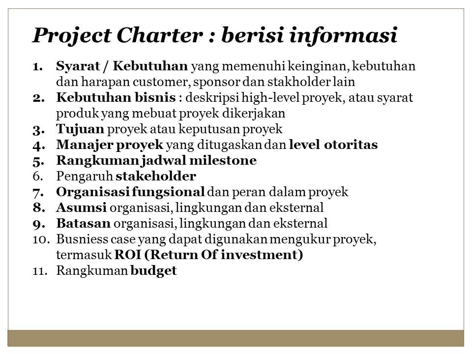 Project Charter : berisi informasi