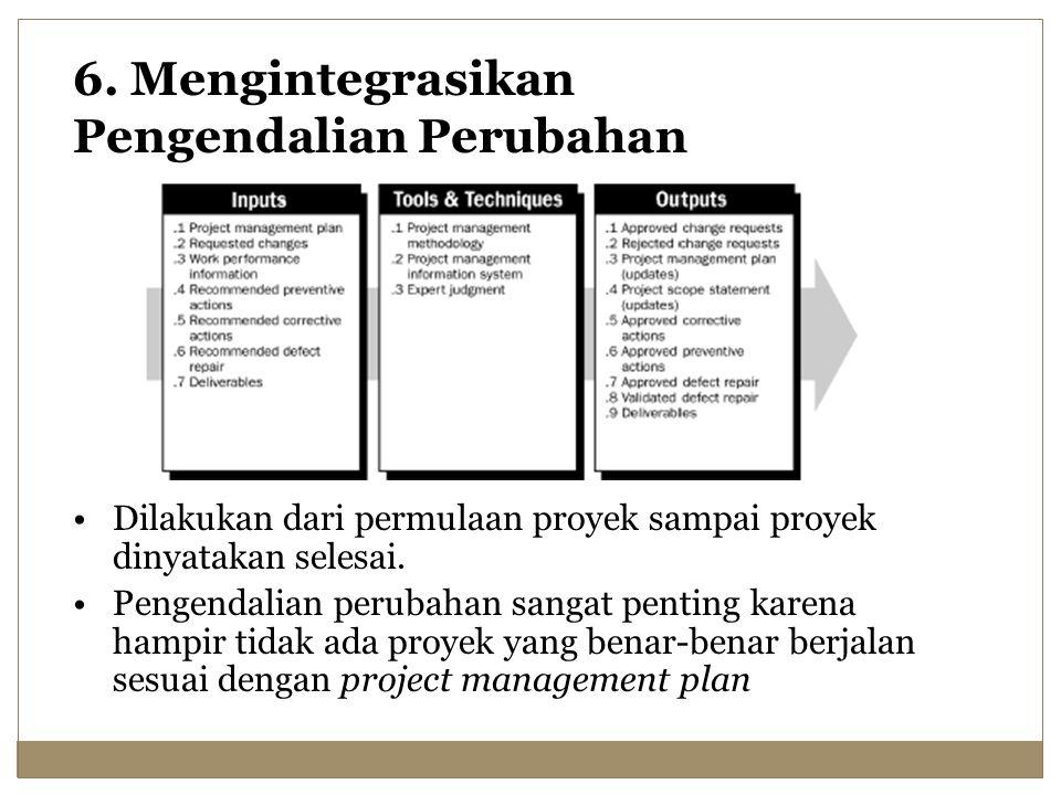 6. Mengintegrasikan Pengendalian Perubahan